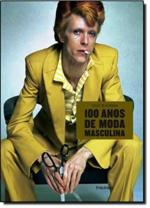 Imagem de 100 ANOS DE MODA MASCULINA